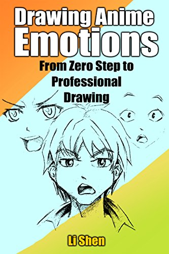 From Zero Step to Professional Drawing Drawing Anime Emotions
