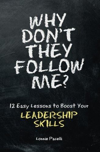 Download Why Don't They Follow Me?: 12 Easy Lessons To Boost Your Leadership Skills ebook