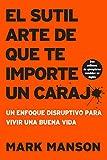 Books : sutil arte de que te importe un caraj*: Un enfoque disruptivo para vivir una buena vida (Spanish Edition)