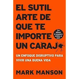 El sutil arte de que te importe un caraj* de Mark Manson | Letras y Latte - Libros en español