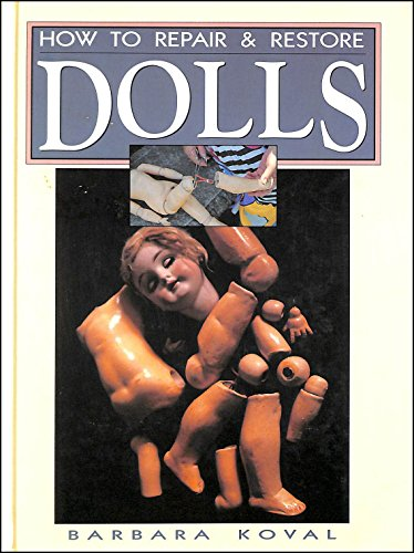 How to Repair and Restore Dolls