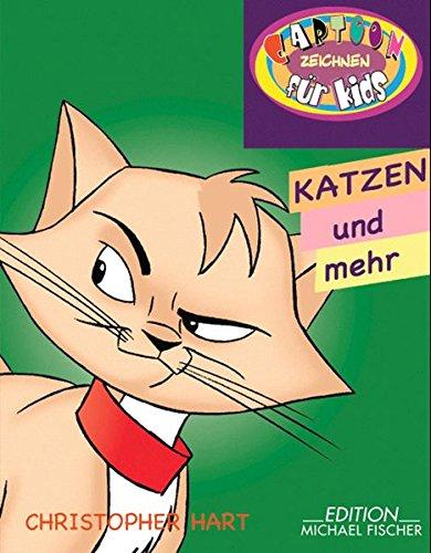 Katzen & mehr (Cartoonzeichnen für Kids)