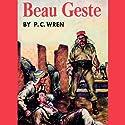 Beau Geste Audiobook by P.C. Wren Narrated by Geoffrey Howard