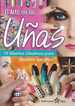 El Arte en las Uñas, 75 Diseños creativos para decorar tus