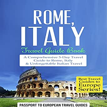 amazon com rome italy travel guide book best travel guides to rh amazon com best europe travel guide books central europe travel guide books