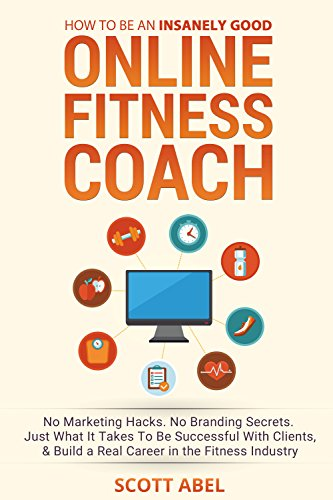 07d6343a3dd Amazon.com  How To Be An Insanely Good Online Fitness Coach  No ...
