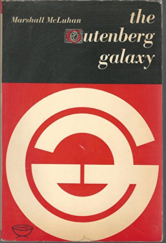 The Guttenberg Galaxy: The Making of Typographic Man