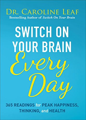 Pdf Bibles Switch On Your Brain Every Day: 365 Readings for Peak Happiness, Thinking, and Health