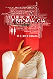 img - for El libro de la Fibromialgia (Spanish Edition) book / textbook / text book