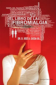 El libro de la Fibromialgia (Spanish Edition) by [Gil, José Alfredo Ojeda]