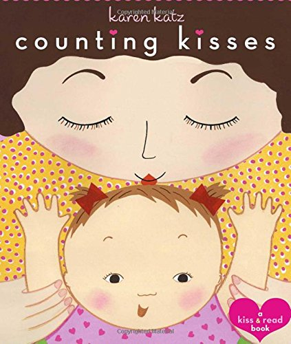 Counting Kisses: A Kiss & Read Book (Board Books For Infants)