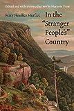 ": In the ""Stranger People's"" Country (Legacies of Nineteenth-Century American Women Writers)"