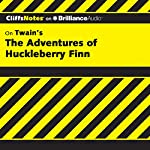 The Adventures of Huckleberry Finn: CliffsNotes | Robert Bruce, Ph.D.