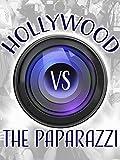 Hollywood vs. the Paparazzi