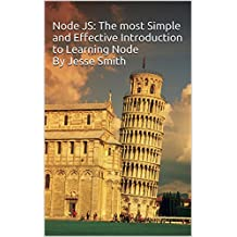 Node JS: Learn Node In The Most Simple and Effective Way Possible. Learn to use Node in several ways.: With Events, Async Functions, API calls, Push Notifications, Command Line Input, Web Server
