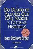 img - for Do diario de alguem que nao nasceu e outras historias (Portuguese Edition of Gimpel the Fool book / textbook / text book