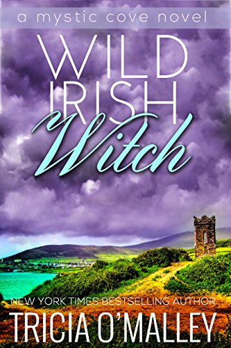 Wild Irish Witch: The Mystic Cove Series Book ()
