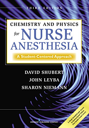 Chemistry and Physics for Nurse Anesthesia, Third Edition: A Student-Centered Approach by Brand: Springer Pub Co
