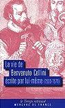 La vie de Benvenuto Cellini écrite par lui-même (1500-1571) par Cellini