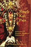 Simple Kali Puja: Instructions for Ritualistic Worship of Dakshina Kali