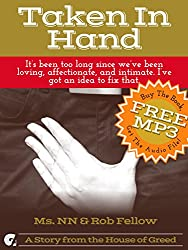 Taken In Hand: It's been too long since we've been loving, affectionate, and intimate. I've got an idea to fix that. (Cuck You! Taking Control Book 1)
