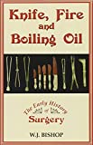 Knife, Fire and Boiling Oil, W. J. Bishop, 0709091559