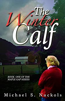 The Winter Calf (The Maple Gap Series Book 1) by [Nuckols, Michael S.]