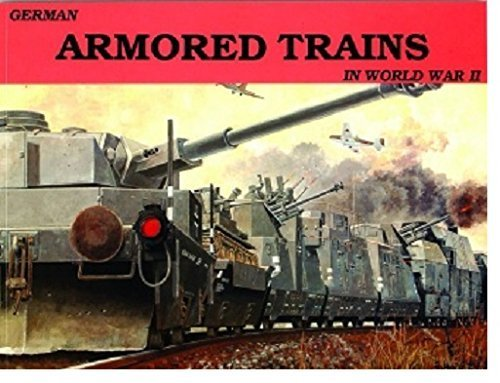 German Armored Trains Vol.I: v. 1 (Schiffer Military History) by Wolfgang Sawodny (1991-02-15)