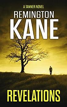 Revelations (A Tanner Novel Book 20) by [Kane, Remington]