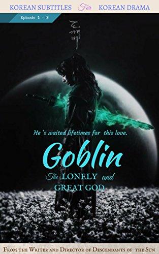 Goblin (The Lonely and Great God) : episode 1 - 3: english - Kindle