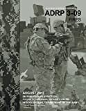 Army Doctrine Reference Publication ADRP 3-09 Fires August 2012, United States Government US Army, 1479279765