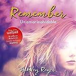 Remember. Un amor inolvidable | Ashley Royer,Silvia Cuevas Morales - translator