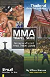 MMA Travel Guide Modern Martial Arts Travel Guide, William Stevens, 1461012279