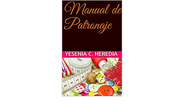 Manual de Patronaje (Kareus nº 2) (Spanish Edition) - Kindle edition by Yesenia C. Heredia. Crafts, Hobbies & Home Kindle eBooks @ Amazon.com.