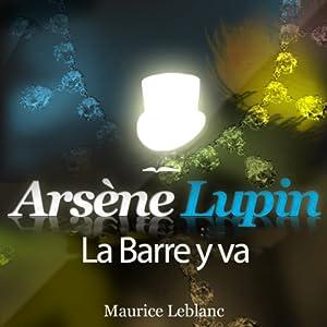 La Barre y va (Arsène Lupin 40) Audiobook