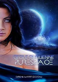 Purespace 2: Episode 2 par Cécile Duquenne