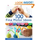 100 Fine Motor Ideas: for Parents, Teachers & Therapists