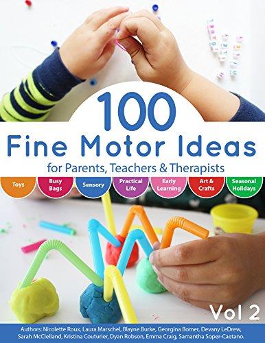 100 Fine Motor Ideas: for Parents, Teachers &