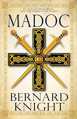 Madoc: The story of a Welsh prince who, legend says, discovered the continent of North America (Accent Wales North)