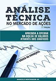 Análise Técnica no Mercado de Ações: Aprenda a operar na bolsa de valores através dos gráficos