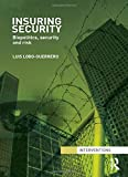 Insuring Security: Biopolitics, security and risk (Interventions)