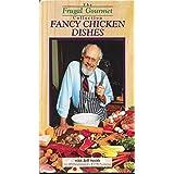 Frugal Gourmet: Fancy Chicken Dishes