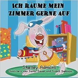 Book Ich räume mein Zimmer gerne auf (German Children's books, german kids books): I Love to Keep My Room Clean (German Edition) (German Bedtime Collection)