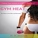 Gym Heat | K.R. Steam