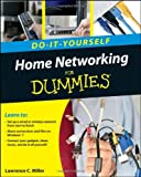 Home Networking Do-It-Yourself for Dummies, B. Mitchell and Greg Holden, 0470561734