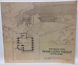 Book The Wright State: Frank Lloyd Wright in Wisconsin