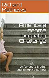 America's Income Inequality Challenge: Unfortunate Truths, Empowering Solutions