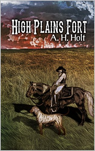 Book: High Plains Fort by A.H. Holt