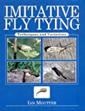 Imitative Fly Tying, Ian Moutter, 0881505749