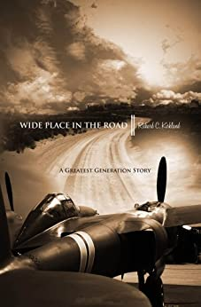 Wide Place in the Road: A Great Generation Love Story by [Kirkland, Richard C.]